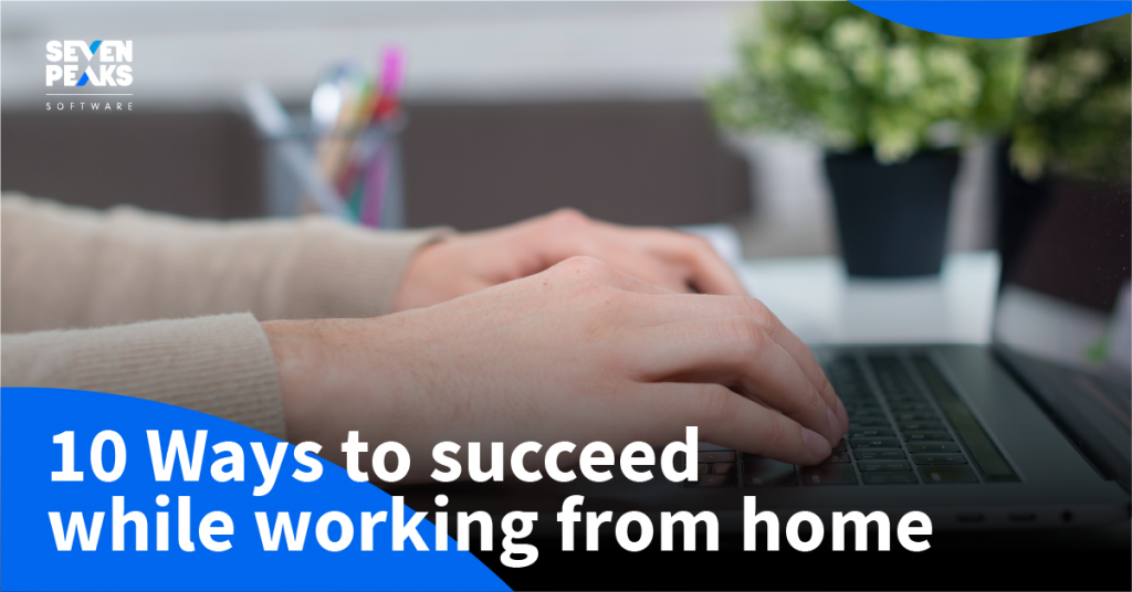 Work from home ideas: our top 10 tips to succeed working from home