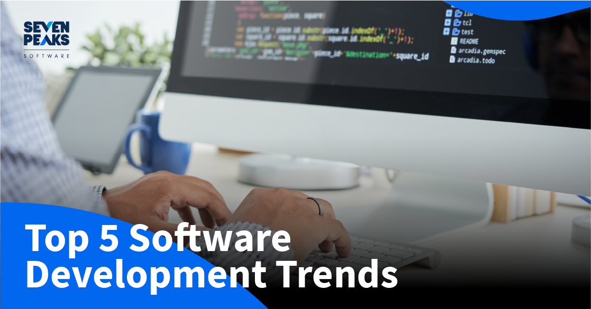 Our Top 5 Software Development Trends for 2021