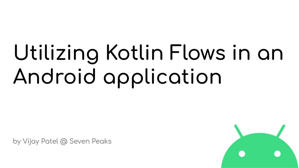 Kotlin flows tutorial: Utilizing Kotlin Flows in an Android application